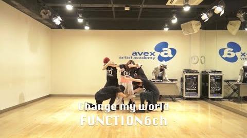 FUNCTION6ch 「Change my world」ダンス・リハーサル映像