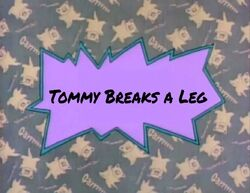 Tommy Breaks A Leg title card