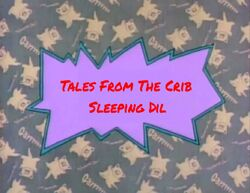 Tales from the crib sleeping Dil title card