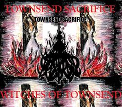 Townsend Sacrifice-Witches of Townsend