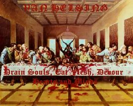 Van Helsing-Drain Souls, Eat Flesh, Devour Hearts and Minds