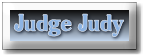 File:JudgeJudyButton.png