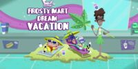 Frosty Mart Dream Vacation