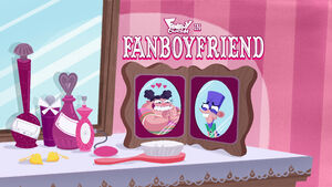 Fanboyfriend title card