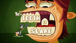 Tooth or Scare title card