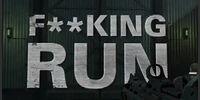 F**king Run!