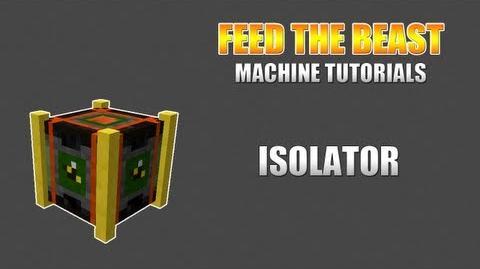 Feed The Beast Machine Tutorials Isolator