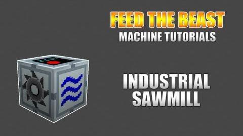 Feed The Beast Machine Tutorials Industrial Sawmill