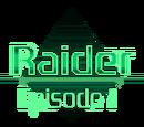 Raider: Episode 1