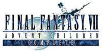 Final Fantasy VII: Advent Children Complete.