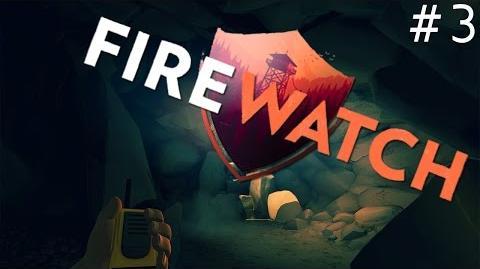 CAVE OF DEATH Firewatch 3 - DaveNation