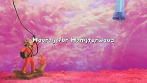 Hooray for Hamsterwood Title Card