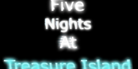 Five Nights at Treasure Island