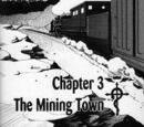 Chapter 3: The Mining Town