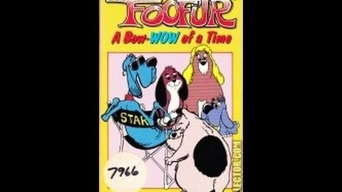 Trailers From Foofur A Bow-Wow Of A Time (1-Hour Version) 1990 VHS