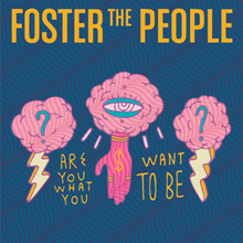 File:Are You What You Want to Be Foster the People.png