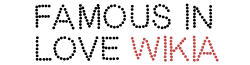 Famous in Love Wordmark