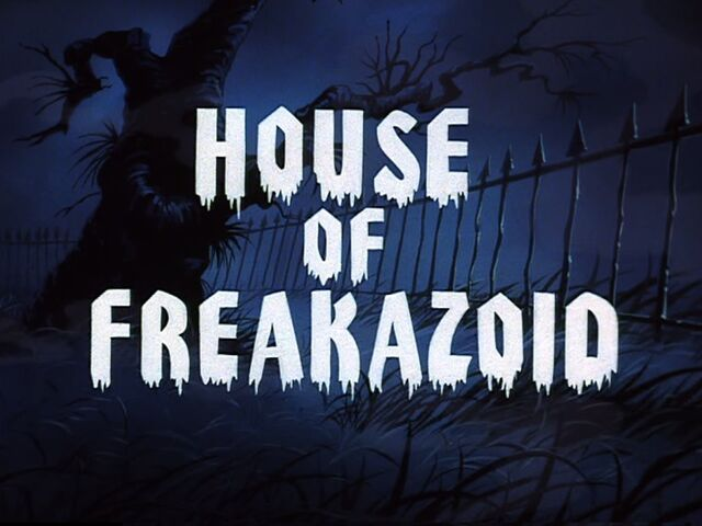 File:House of freakazoid.jpg