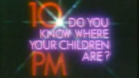 """""""IT'S 10PM, DO YOU KNOW WHERE YOUR CHILDREN ARE?"""
