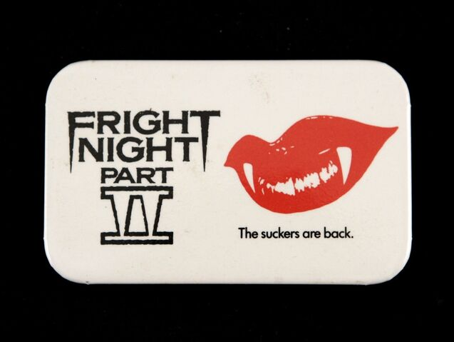 File:Fright Night 2 The Suckers Are Back Button.JPG