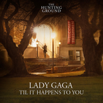 Til It Happens to You by Lady Gaga