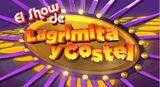El Show de Lagrimta Y Costel
