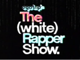 The (White) Rapper Show