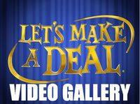Let's Make a Deal Video Gallery
