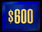 Jeopardy! first bordered $600 dollar figure