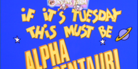 If It's Tuesday, This Must Be Alpha Centauri