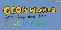 Geo's World: Geo Guy and the lost Color Frog