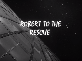 Robert to the rescue