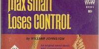 Max Smart Loses CONTROL
