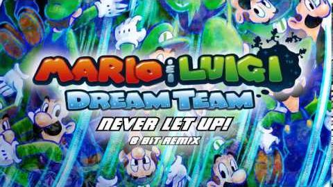 Mario and Luigi - Dream Team - Never Let Up! (8 Bit Remix)