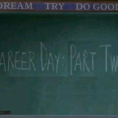 Career Day:Part Two (<a href=