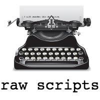 Raw scripts