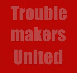 Troublemakers United Template