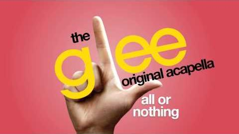 Glee - All Or Nothing - Acapella Version