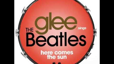 Glee - Here Comes The Sun (DOWNLOAD MP3 LYRICS)