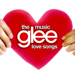 Glee- The Music The Love Songs