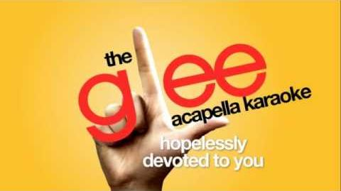 Glee - Hopelessly Devoted To You (Acapella)
