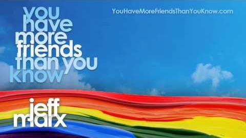 You Have More Friends Than You Know - Jeff Marx