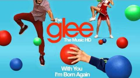 Glee - With You I'm Born Again (LYRICS)