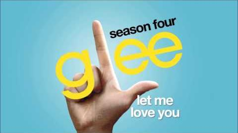 Let Me Love You Glee HD FULL STUDIO