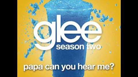 Glee - Papa Can You Hear Me (Acapella)