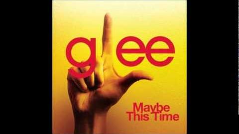 Glee - Maybe This Time (Acapella)