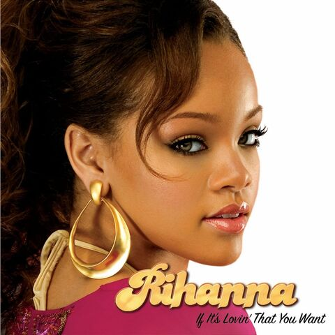 File:Rihanna-If-Its-Lovin-that-You-Want-cover.jpg