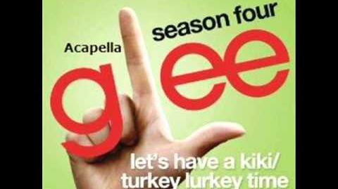 Glee - Let's Have A Kiki Turkey Lurkey Time - Acapella