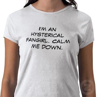 File:Im an hysterical fangirl calm me down tshirt-p235492759654690773u2o7 400.jpg