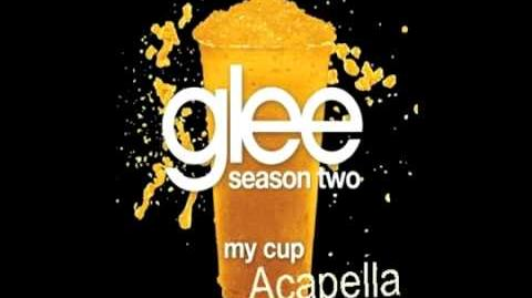 Glee - My Cup (Acapella)
